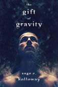 SageCHolloway_TheGiftofGravity_coverfr